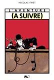 Nicolas Finet - L'aventure (à suivre) 1978-1997.