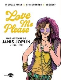 Nicolas Finet et  Christopher - Love me Please - Une histoire de Janis Joplin (1943-1970).