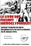 Nicolas Flamel - Le Livre des figures hiéroglyphiques - édition intégrale.