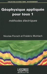 Géophysique appliquée pour tous - Volume 1, Méthodes électriques.pdf