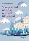 Nicolas Fougerousse - Celle qui écrivait des poèmes au sommet des montagnes.