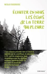 Nicolas Fougerousse - Écouter en nous les échos de la Terre qui pleure.