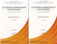 Nicolas Fouilleul - Le contrat administratif électronique - L'exemple des marchés publics, 2 volumes.