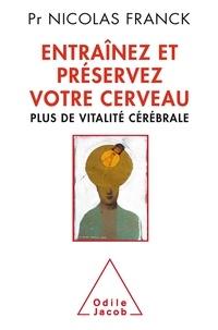 Nicolas Franck - Entraînez et préservez votre cerveau - Plus de vitalité cérébrale.