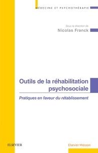 Nicolas Franck - Outils de la réhabilitation en psychosociale - Pratique en faveur du rétablissement.