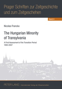 Nicolas Franckx ph.d. - The Hungarian Minority of Transylvania - A First Assessment of the Transition Period 1990-2007.