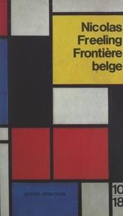 Nicolas Freeling et Marcellita de Moltke-Huitfeld - Frontière belge.