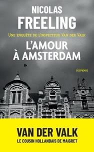 Nicolas Freeling - L'amour à Amsterdam.
