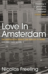 Nicolas Freeling - Love in Amsterdam - Van der Valk Book 1.