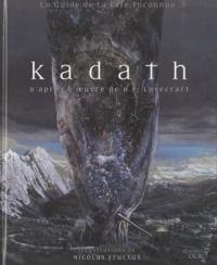 Nicolas Fructus - Kadath l'inconnue - Guide initiatique de à La croisée des contrées du rêve.