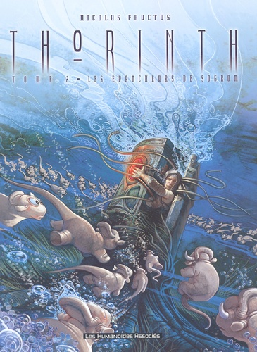 Nicolas Fructus - Thorinth Tome 2 : Les Epancheurs de Sogrom.