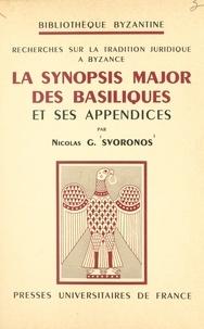 Nicolas G. Svoronos et Paul Lemerle - Recherches sur la tradition juridique à Byzance - La Synopsis major des basiliques et ses appendices.