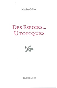 Nicolas Gallais - Des espoirs... utopiques.
