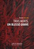Nicolas Gallais - Trois morts, un blessé grave.