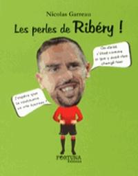 Nicolas Garreau - Les perles de Ribéry !.