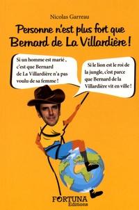Nicolas Garreau - Personne n'est plus fort que Bernard de La Villardière !.