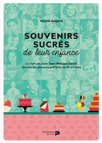 Nicolas Gaspard et Jean-Philippe Darcis - Souvenirs sucrés de leur enfance - Le chef pâtissier Jean-Philippe Darcis revisite les desserts préférés de 35 artistes.