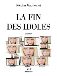 Nicolas Gaudemet - La fin des idoles.