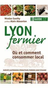 Nicolas Gauthy - Lyon fermier - Où et comment consommer local.