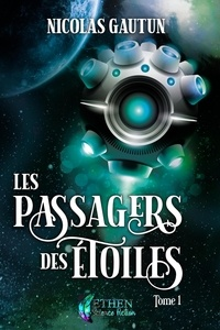 Nicolas Gautun - Les passagers des étoiles.
