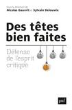 Nicolas Gauvrit et Sylvain Delouvée - Des têtes bien faites - Défense de l'esprit critique.