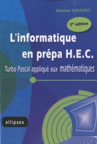 Nicolas Gauvrit - L'informatique en prépa HEC - Turbo Pascal appliqué aux mathématiques.