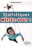 Nicolas Gauvrit - Statistiques, méfiez-vous !.