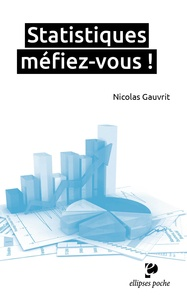 Statistiques, méfiez-vous ! - Nicolas Gauvrit |
