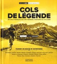 Nicolas Geay - Les cols de légende - 20 cols français qui ont marqué le cyclisme.
