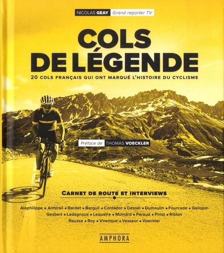 Les cols de légende. 20 cols français qui ont marqué le cyclisme