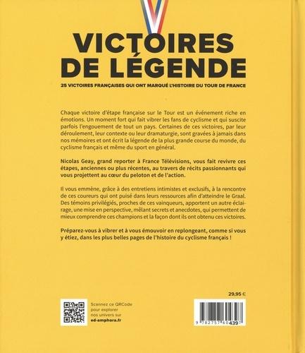 Victoires de légende. Les 25 victoires françaises qui ont marqué l'hisstoire du Tour de France