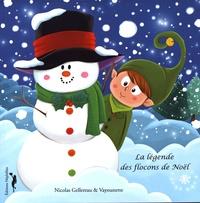 Nicolas Gellereau et  Vayounette - La légende des flocons de Noël.