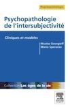 Nicolas Georgieff et Mario Speranza - Psychopathologie de l'intersubjectivité.