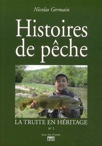 Nicolas Germain - La truite en héritage - Histoires de pêche.