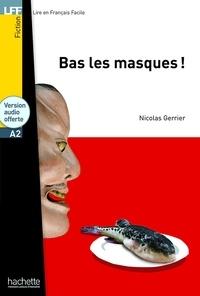 Nicolas Gerrier - Bas les masques !.
