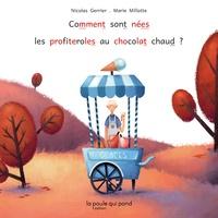 Nicolas Gerrier et Marie Millotte - Comment sont nées les profiteroles au chocolat chaud.