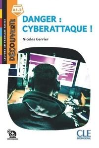 Nicolas Gerrier - Danger : cyberattaque !.