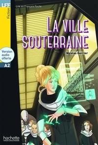 Nicolas Gerrier - La ville souterraine. 1 CD audio
