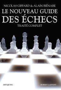 Nicolas Giffard et Alain Biénabe - Le nouveau guide des échecs - Traité complet.