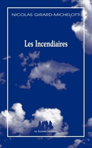 Nicolas Girard-Michelotti - BLEUE  : Les incendiaires.