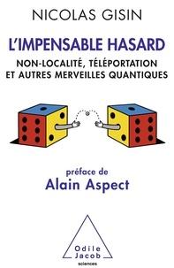 LImpensable Hasard - Non-localité, téléportation et autres merveilles quantiques.pdf