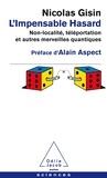 Nicolas Gisin - L'Impensable Hasard - Non-localité, téléportation et autres merveilles quantiques.
