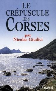 Nicolas Giudici - Le crépuscule des Corses.