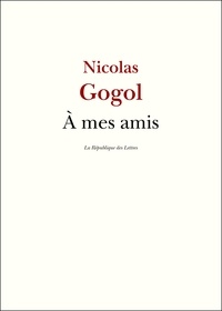 Nicolas Gogol - À mes amis.