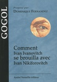 Nicolas Gogol - Comment Ivan Ivanovitch se brouilla avec Ivan Nikiforovitch.