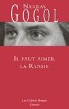Nicolas Gogol - Il faut aimer la Russie.