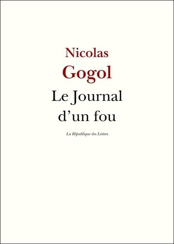 Le journal d'un fou suivi de Le portrait et de La perspective Nevsky - Nicolas Gogol - 9782824901466 - 1,99 €