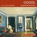 Nicolas Gogol et Jérôme Kircher - Le Journal d'un fou.