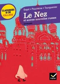 Nicolas Gogol et Alexandre Pouchkine - Le Nez et autres nouvelles russes.