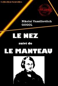 Nicolas Gogol - Le Nez (suivi de Le manteau).